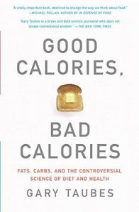 Image of Good Calories Bad Calories Book Cover