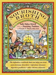 Cover Image for Nourishing Broth: An Old-Fashioned Remedy for the Modern World