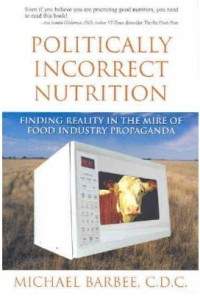 Image of Politically Incorrect Nutrition Book Cover